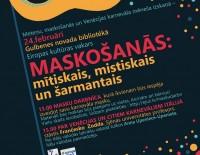 """Eiropas kultūras vakars """"Maskošanās: mītiskais, mistiskais un šarmantais"""""""