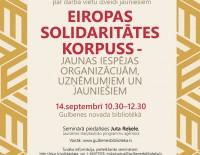 """""""Eiropas solidaritātes korpuss - jaunas iespējas organizācijām, uzņēmumiem un jauniešiem"""""""