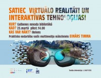 Satiec virtuālo realitāti un interaktīvas tehnoloģijas!