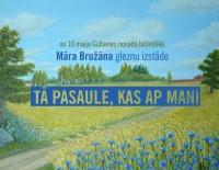 Māra Bružāna  gleznu izstāde