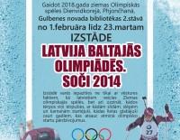 """Izstāde """"Latvija Baltajās Olimpiādēs. Soči 2014"""""""