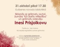 Tikšanās ar grāmatu autori Inesi Prisjolkovu