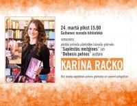 """Tikšanās ar grāmatu """"Saplēstās mežģīnes"""" un """"Debesis pelnos"""" autori Karīnu Račko"""