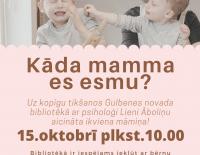 """Māmiņu burziņš """"Kāda mamma es esmu?"""""""
